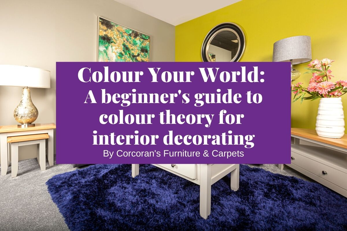 Colour Your World: Colour Theory Basics to Bring Bold, Bright Style to Your Home Decor