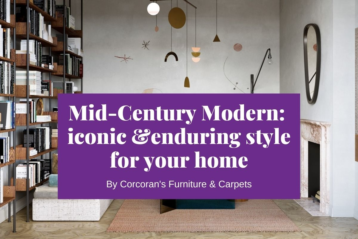 Mid-century modern style: enduring and iconic style for your furniture and home decor