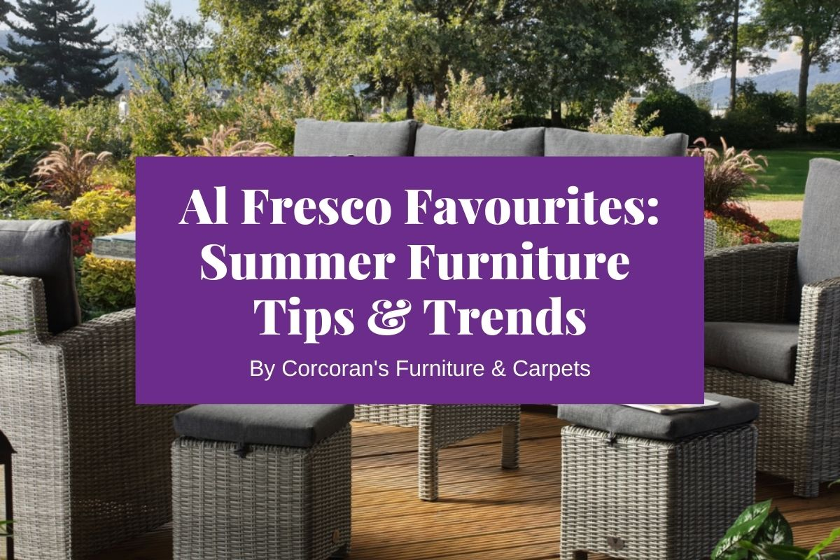 Al Fresco Favourites: Summer Furniture Trends for a Garden You'll Love