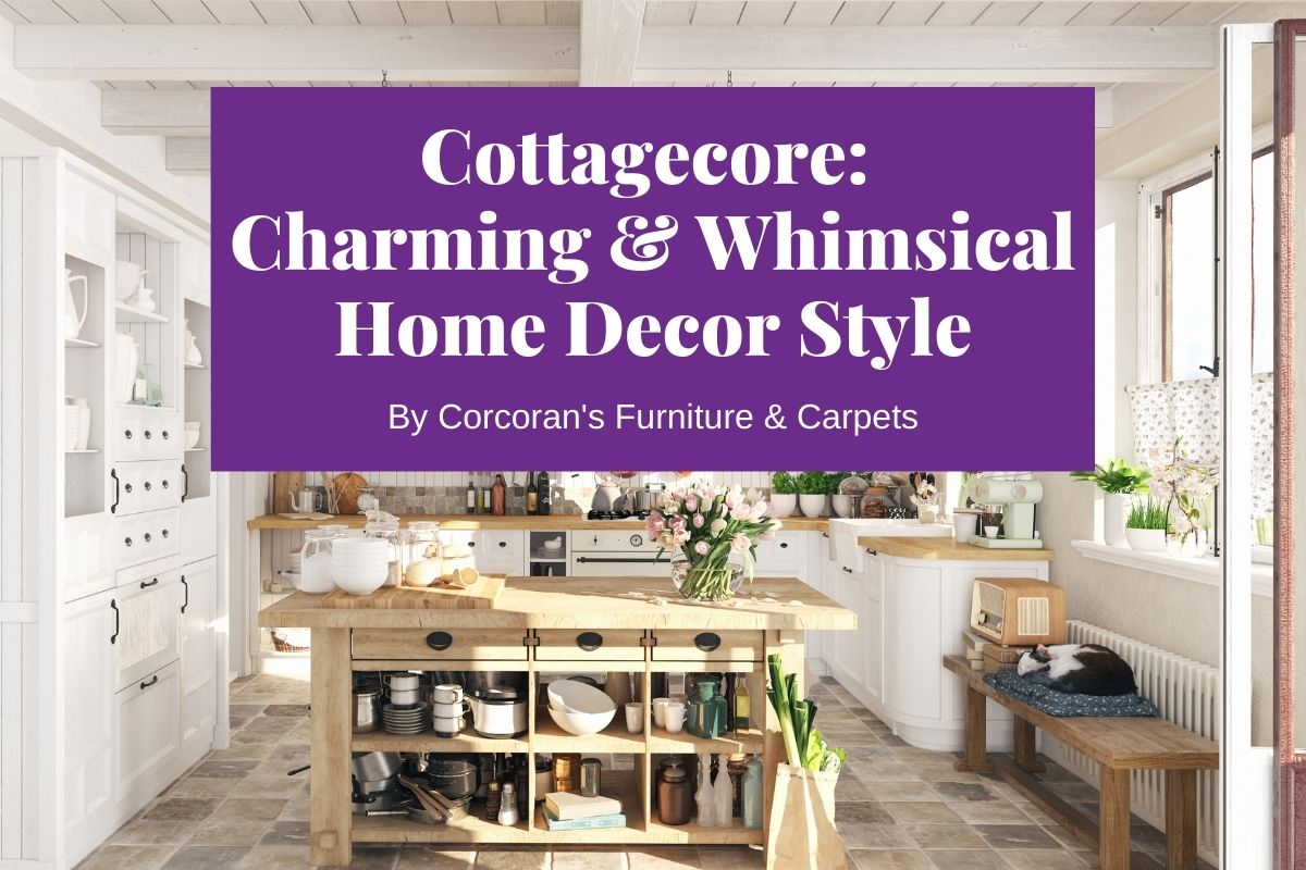 Cottagecore: What is this Charming Trend and How Can You Incorporate it Into Your Home?