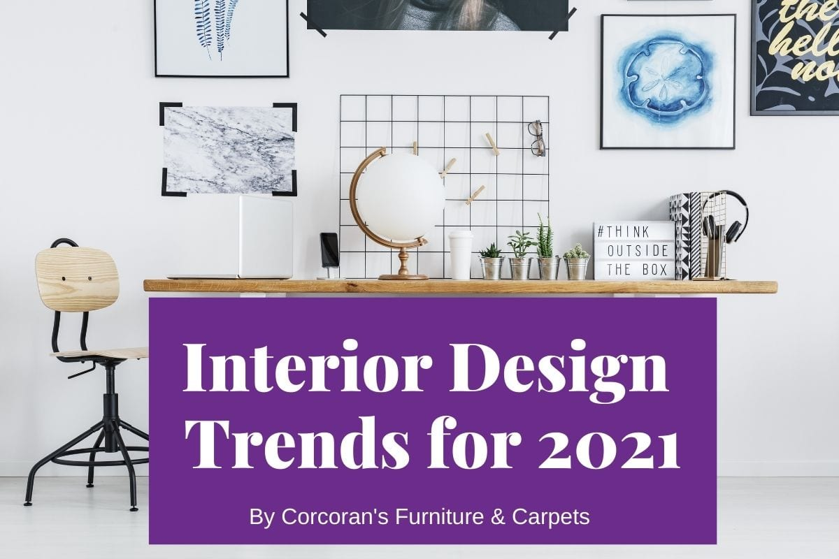 New Year, New Home Decor: Interior Design Trends for 2021