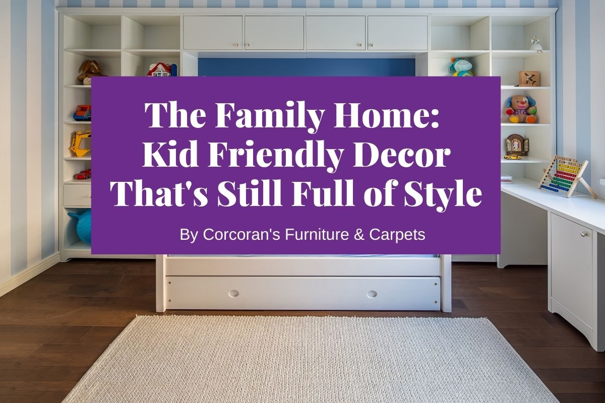 Fun for the Family: Kid Friendly Decor That's Still Full of Style